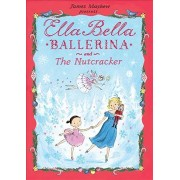 Ella Bella Ballerina and the Nutcracker by James Mayhew