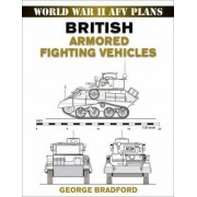 British Armored Fighting Vehicles by George R. Bradford