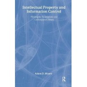 Intellectual Property and Information Control by Adam Daniel Moore