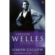 Orson Welles by Simon Callow