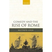 Comedy and the Rise of Rome by Matthew Leigh