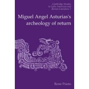 Miguel Angel Asturias's Archeology of Return by Reni Prieto