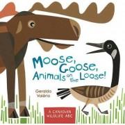Moose, Goose, Animals on the Loose! by Geraldo Valerio