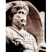Roman Sculpture in the Art Museum, Princeton University by J. Michael Padgett