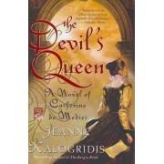 The Devil's Queen by Jeanne Kalogridis