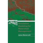 Simulation Modeling for Watershed Management by James Westervelt