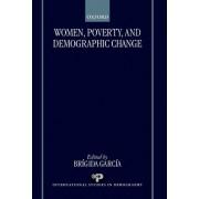 Women, Poverty and Demographic Change by Brigida Garcia