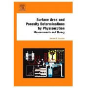 Surface Area and Porosity Determinations by Physisorption by James B. Condon