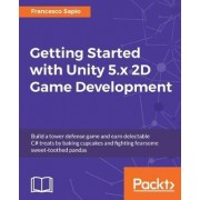 Getting Started with Unity 5.x 2D Game Development by Francesco Sapio