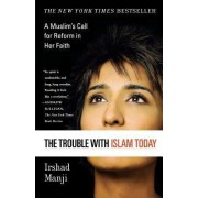 The Trouble with Islam Today by MS Irshad Manji