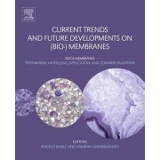 Current Trends and Future Developments on (Bio-) Membranes by Angelo Basile