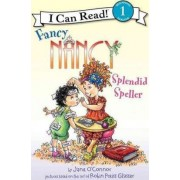 Fancy Nancy: Splendid Speller by Jane O'Connor