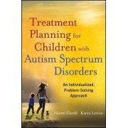 Treatment Planning for Children with Autism Spectrum Disorders by Karen Levine