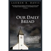 Our Daily Bread by Lauren B Davis