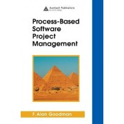 Process-Based Software Project Management by F. Alan Goodman