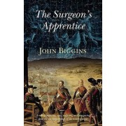The Surgeon's Apprentice by John Biggins