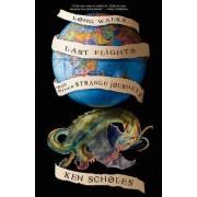 Long Walks, Last Flights & Other Strange Journeys by Ken Scholes