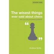 The Wisest Things Ever Said About Chess by Andrew Soltis