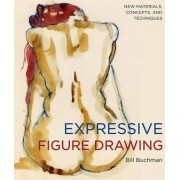 Expressive Figure Drawing by Bill Buchman