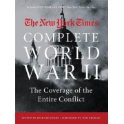 The New York Times Complete World War II by Richard Overy