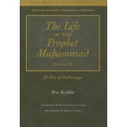 The Life of the Prophet Muhammad: v. 3 by Ibn Kathir