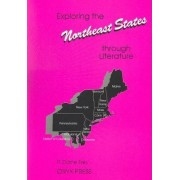 Exploring the Northeast States Through Literature by P. Diane Frey