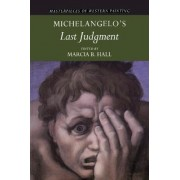 Michelangelo's 'Last Judgment' by Marcia B. Hall