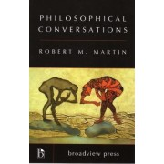 Philosophical Conversations by Robert M Martin