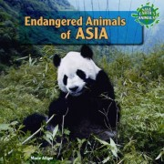 Endangered Animals of Asia by Marie Allgor