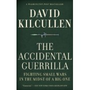 The Accidental Guerrilla by President David Kilcullen