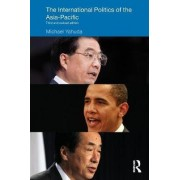 The International Politics of the Asia Pacific by Michael B. Yahuda