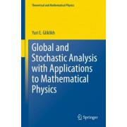 Global and Stochastic Analysis with Applications to Mathematical Physics by Yuri E. Gliklikh