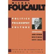 Politics, Philosophy, Culture by Michel Foucault