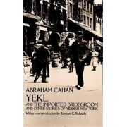 Yekl and Other Stories of the New York Ghetto by Abraham Cahan