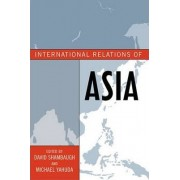 International Relations of Asia by David Shambaugh