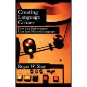 Creating Language Crimes by Roger W. Shuy