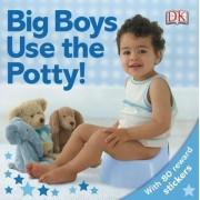 Big Boys Use the Potty! by DK