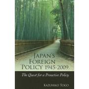 Japan's Foreign Policy, 1945-2009 by Kazuhiko Togo
