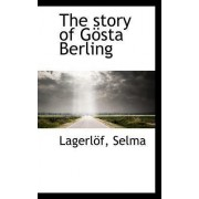 The Story of Gosta Berling by Lagerl F Selma