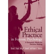Ethical Practice in Forensic Psychology by Shane S. Bush
