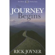 The Journey Begins by Rick Joyner