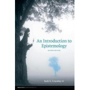 An Introduction to Epistemology by Jack S. Crumley