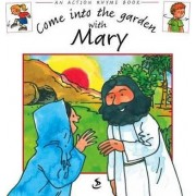 Come into the Garden with Mary by Marjory Francis