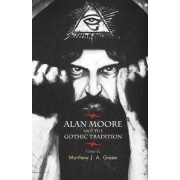 Alan Moore and the Gothic Tradition by Matthew Green