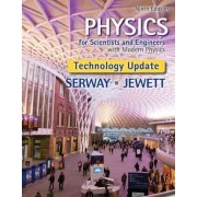 Physics for Scientists and Engineers with Modern Physics, Technology Update by Raymond Serway