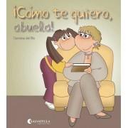 ¡Cómo te quiero, abuela! by Carmina del Río Galvé