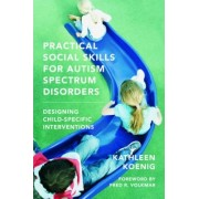 Practical Social Skills for Autism Spectrum Disorders by Kathleen Koenig