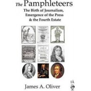 The Pamphleteers by James A. Oliver