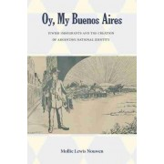 Oy, My Buenos Aires by Mollie Lewis Nouwen