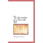 The Conversation of a Soul with God by Henry Mac Cormac